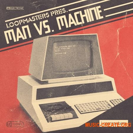 Loopmasters - Man vs Machine (MULTiFORMAT) - сэмплы синтезаторов, драм машин