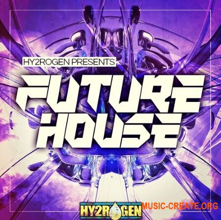 HY2ROGEN - Future House (MULTiFORMAT) - сэмплы Future House