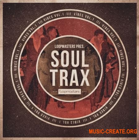 Loopmasters - VIBES Vol 1 - Soul Trax (WAV REX) - сэмплы Soul