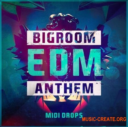 Mainroom Warehouse - Bigroom EDM Anthem Midi Drops (MiDi) - EDM мелодии
