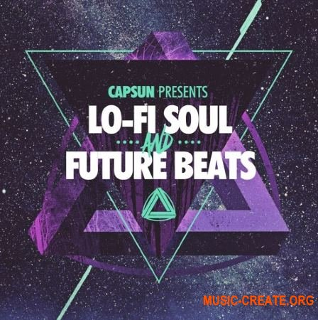 CAPSUN ProAudio - Lo-Fi Soul and Future Beats (MULTiFORMAT) - сэмплы Future Beats