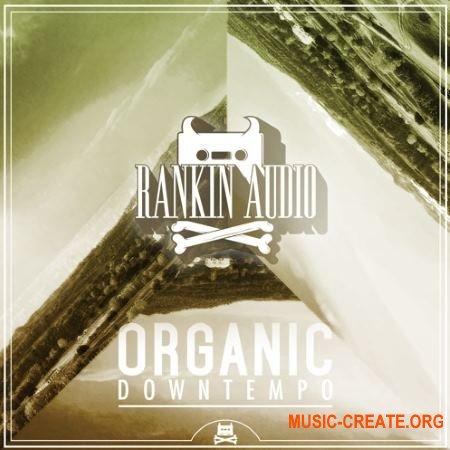 Rankin Audio - Organic Downtempo (WAV) - сэмплы Downtempo