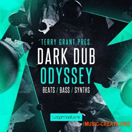 Loopmasters - Terry Grant Presents - Dark Dub Odyssey (WAV REX) - сэмплы Dub, Hip Hop, Downtempo, Lounge, Ambient