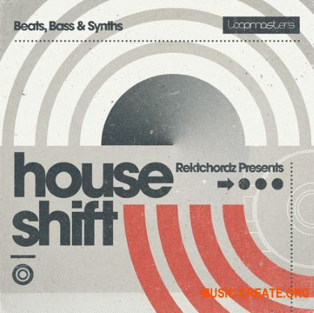 Loopmasters - Rektchordz Presents - House Shift (MULTiFORMAT) - сэмплы House