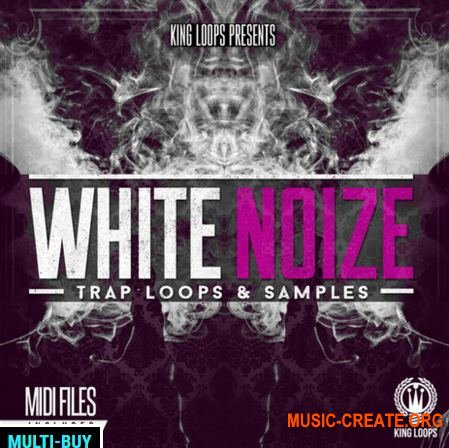 King Loops - White Noize Vol 1 (WAV MiDi) - сэмплы Trap, Hip Hop, Gangsta, Urban