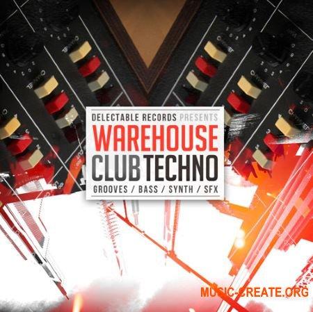 Delectable Records - Warehouse Club Techno (WAV) - сэмплы Techno