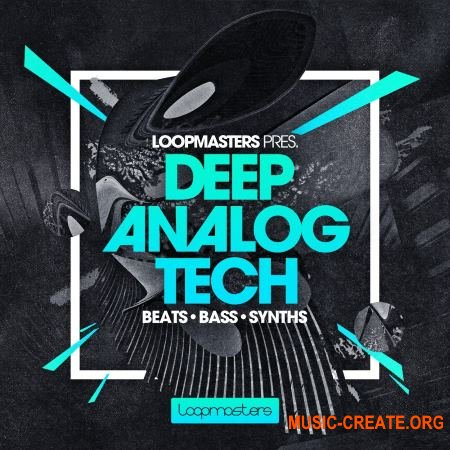 Loopmasters - Deep Analog Tech (MULTiFORMAT) - сэмплы Tech House