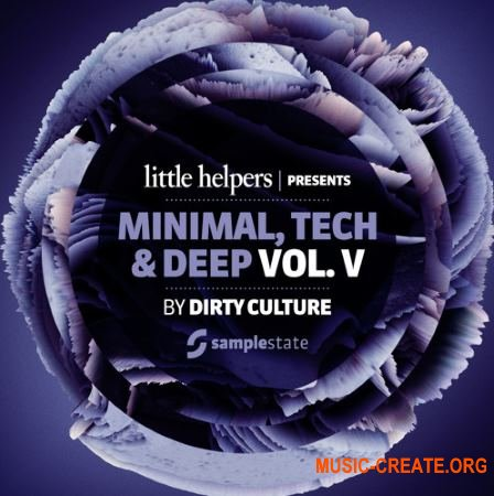 Samplestate - Little Helpers Presents Dirty Culture - Vol. 5 (MULTiFORMAT) - сэмплы Minimal, Tech, Techno, Deep