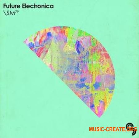 Sample Magic - Future Electronica (MULTiFORMAT) - сэмплы Future R&B, Pop, Trap, Chillwave