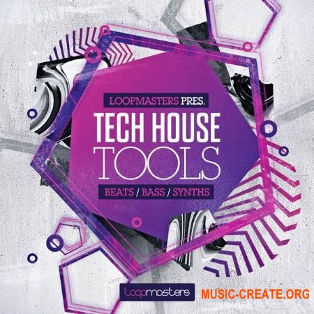 Loopmasters - Tech House Tools (MULTiFORMAT) - сэмплы Tech House