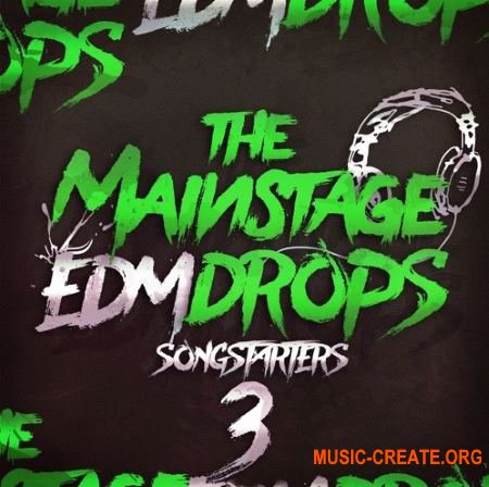 Mainroom Warehouse - The Mainstage EDM Drops 3 Songstarters (WAV MiDi) - сэмплы EDM