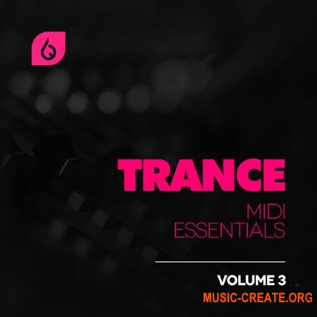 Freshly Squeezed Samples - Trance MIDI Essentials Volume 3 (MIDi, FXP, H2P, SPF, FLP, NSVM)