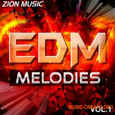 Zion Music - EDM Melodies Vol 1 (WAV MiDi) - сэмплы EDM
