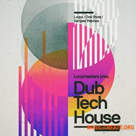 Loopmasters - Dubtech House (MULTiFORMAT) - сэмплы House, Tech-House. Dubtech House