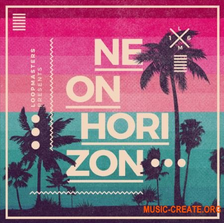Loopmasters - Neon Horizon (MULTiFORMAT) - сэмплы Hip Hop, Downtempo, Electronica, Ambient