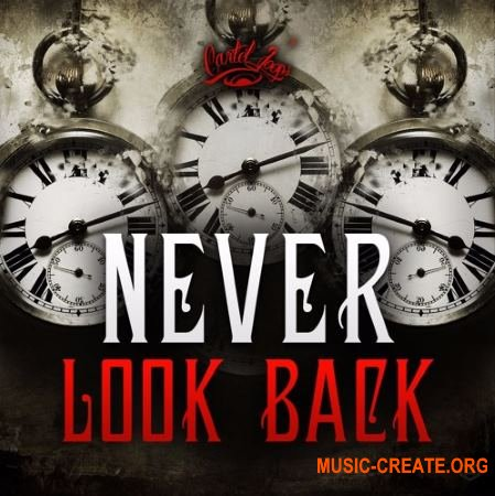 Cartel Loops - Never Look Back (WAV MiDi) - сэмплы Trap, Hip Hop