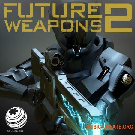 SoundMorph - Future Weapons 2 (WAV) - звуки оружия будущего