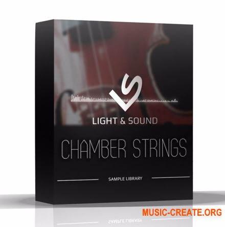 Light and Sound - Chamber Strings (KONTAKT) - библиотека звуков струнных инструментов