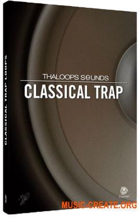 Thaloops - Classical Trap Loops 1 (ACiD WAV REX AiFF) - сэмплы Trap