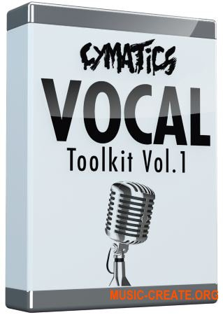 Cymatics - Vocal Toolkit Vol.1 + BONUSES + FX Kit (WAV) - вокальные сэмплы