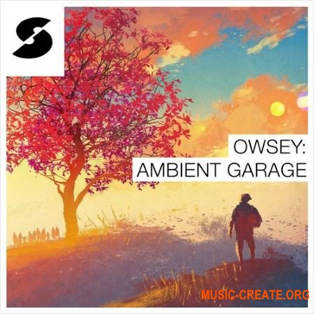 Samplephonics - Owsey: Ambient Garage (MULTiFORMAT) - сэмплы Electronica, Chillstep, House, Ambient