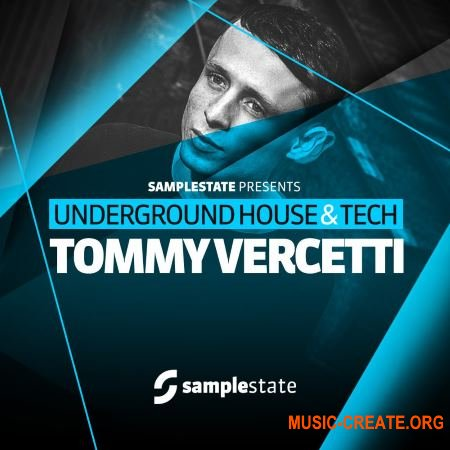 Samplestate - Tommy Vercetti – Underground House and Tech (MULTiFORMAT) - сэмплы House, Techno, Tech House