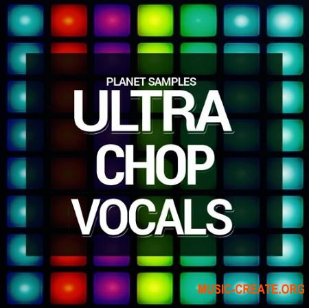 Planet Samples Ultra Chop Vocals (WAV) - вокальные сэмплы