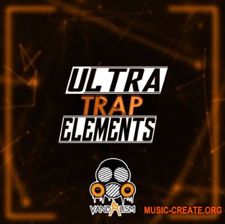 Vandalism - Ultra Trap Elements (WAV) - сэмплы Trap