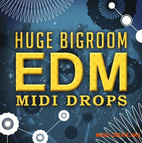 Mainroom Warehouse - Huge Bigroom EDM Midi Drops (MiDi)