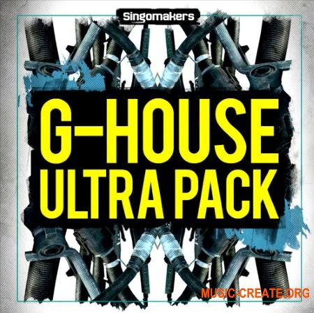 Singomakers - G-House Ultra Pack (MULTiFORMAT) - сэмплы House