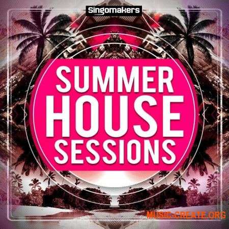 Singomakers - Summer House Sessions (MULTiFORMAT) - сэмплы House