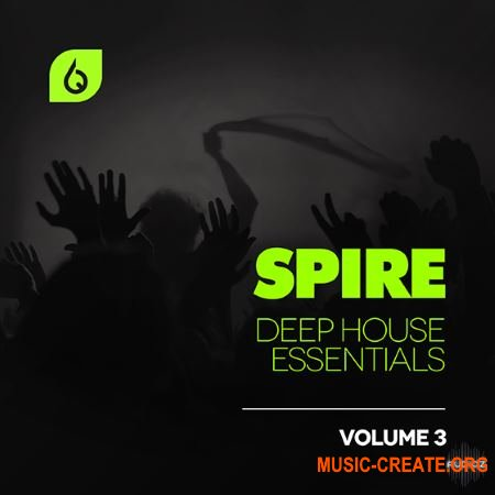 Freshly Squeezed Samples - Spire Deep House Essentials Volume 3 (MiDi REVEAL SOUND SPiRE)