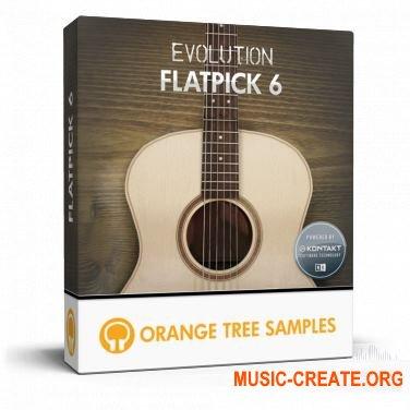 Orange Tree Samples - Evolution Flatpick 6 (KONTAKT) - библиотека звуков гитары для фолк, кантри