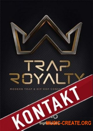Big Fish Audio - Trap Royalty (KONTAKT AiFF MiDi) - сэмплы Trap