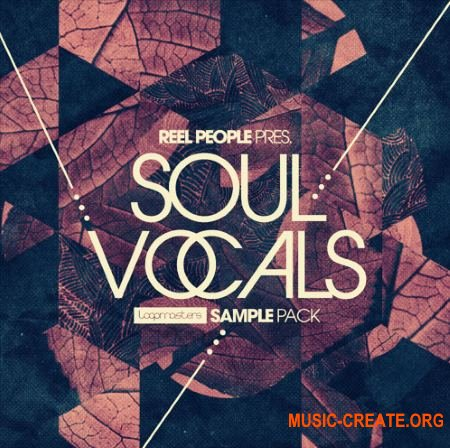 Loopmasters - Reel People Present Soul Vocals (WAV REX AiFF) - вокальные сэмплы