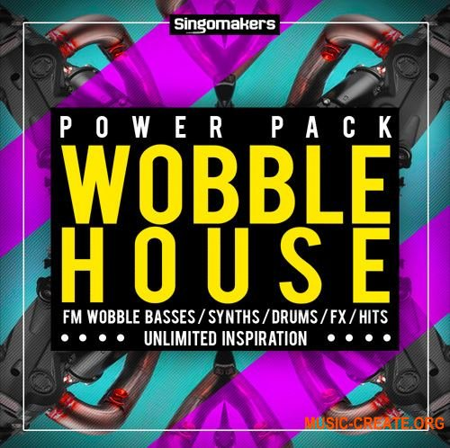 Singomakers - Wobble House Power Pack (MULTiFORMAT) - сэмплы House