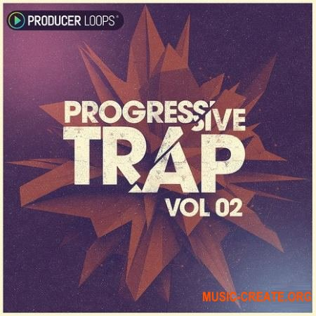 Producer Loops - Progressive Trap Vol.2 (ACiD WAV MiDi REX) - сэмплы Trap