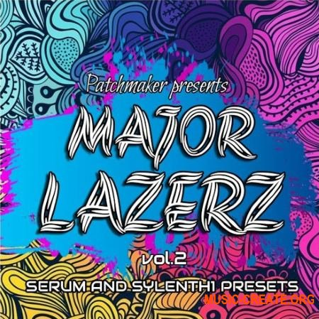 Patchmaker - MAJOR LAZERZ VOL 2 (SYLENTH1 SERUM)