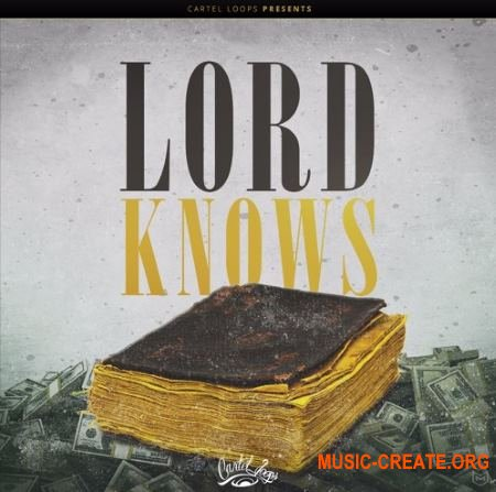 Cartel Loops - Lord Knows (WAV MiDi) - сэмплы Hip-Hop, Trap