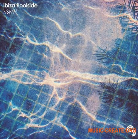 Sample Magic - Ibiza Poolside (MULTiFORMAT) - сэмплы House, Deep House, Chill
