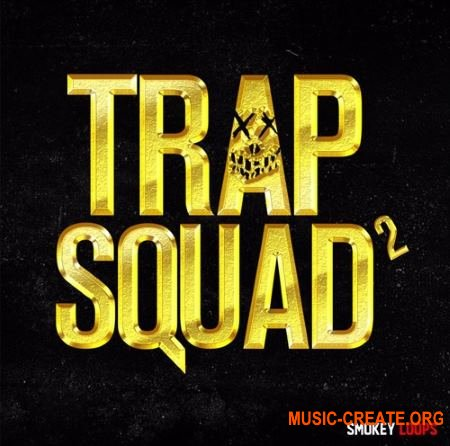 Smokey Loops - Trap Squad 2 (WAV MiDi) - сэмплы Trap