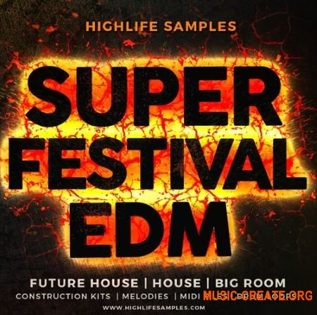Highlife Samples - Super Festival EDM (ACID WAV MIDI SYLENTH PATCHES) - сэмплы EDM