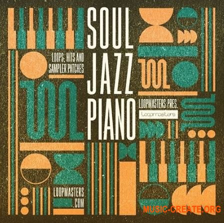 Loopmasters - Soul Jazz Piano (MULTiFORMAT) - сэмплы пианино