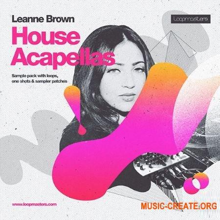 Loopmasters - Leanne Brown House Acapellas (MULTiFORMAT) - вокальные сэмплы