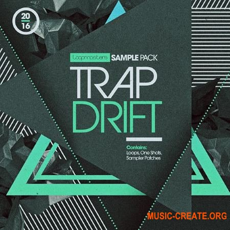 Loopmasters - Trap Drift (MULTiFORMAT) - сэмплы Trap