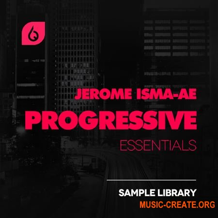 Freshly Squeezed Samples - Jerome Isma-Ae Progressive Essentials (WAV LENNAR DiGiTAL SYLENTH1) - сэмплы Progressive House