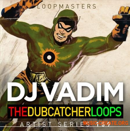 Loopmasters - DJ Vadim The Dubcatcher Loops (MULTiFORMAT) - сэмплы Hip Hop, Reggae, Dub, Dancehall, Latin, Rap