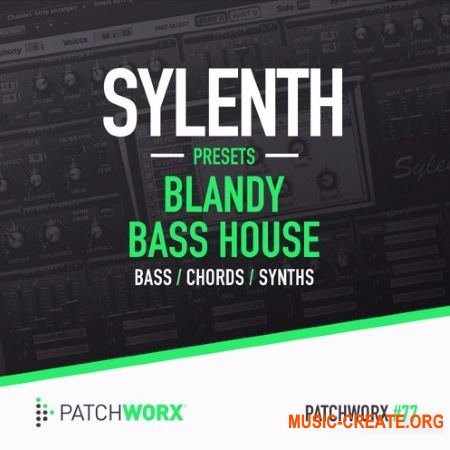 Patchworx - Blandy Bass House (Sylenth1 presets / MIDI / WAV)