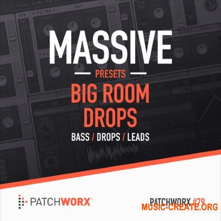 Patchworx - Big Room Drops (Massive presets / MIDI / WAV)