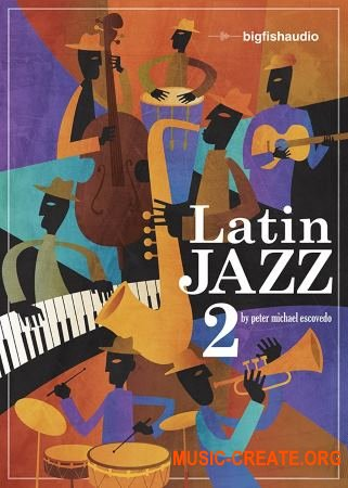 Big Fish Audio - Latin Jazz 2 (MULTiFORMAT) - сэмплы латино